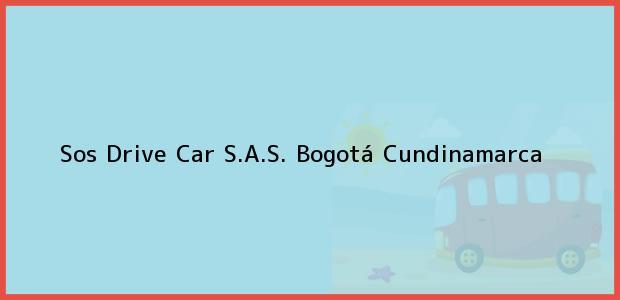 Teléfono, Dirección y otros datos de contacto para Sos Drive Car S.A.S., Bogotá, Cundinamarca, Colombia