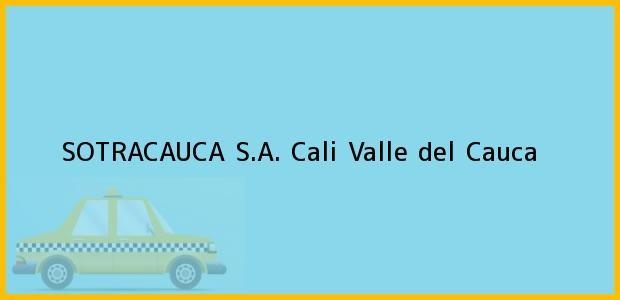Teléfono, Dirección y otros datos de contacto para SOTRACAUCA S.A., Cali, Valle del Cauca, Colombia