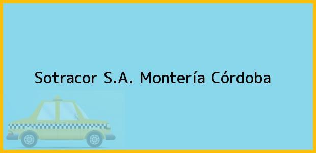 Teléfono, Dirección y otros datos de contacto para Sotracor S.A., Montería, Córdoba, Colombia