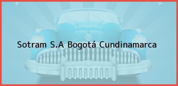 Teléfono, Dirección y otros datos de contacto para Sotram S.A, Bogotá, Cundinamarca, Colombia
