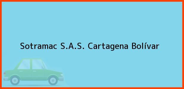 Teléfono, Dirección y otros datos de contacto para Sotramac S.A.S., Cartagena, Bolívar, Colombia