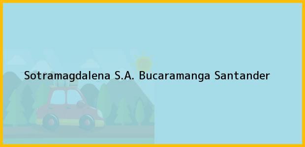 Teléfono, Dirección y otros datos de contacto para Sotramagdalena S.A., Bucaramanga, Santander, Colombia