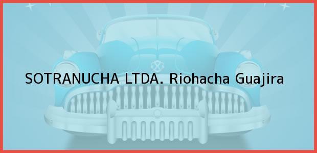 Teléfono, Dirección y otros datos de contacto para Sotranucha Ltda., Riohacha, Guajira, Colombia