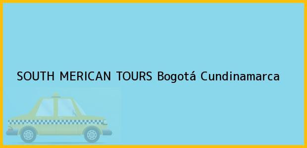 Teléfono, Dirección y otros datos de contacto para SOUTH MERICAN TOURS, Bogotá, Cundinamarca, Colombia