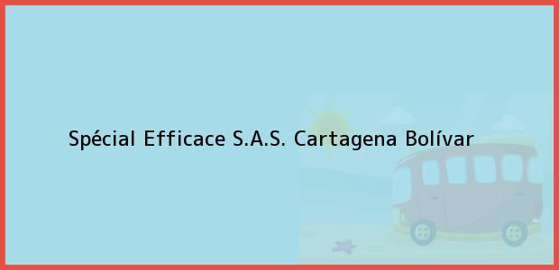 Teléfono, Dirección y otros datos de contacto para Spécial Efficace S.A.S., Cartagena, Bolívar, Colombia