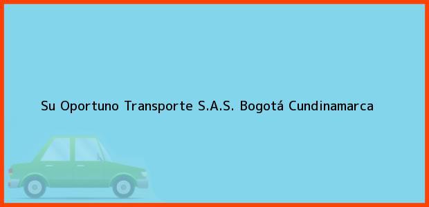 Teléfono, Dirección y otros datos de contacto para Su Oportuno Transporte S.A.S., Bogotá, Cundinamarca, Colombia