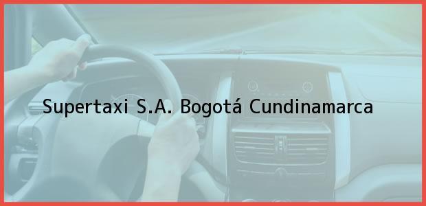 Teléfono, Dirección y otros datos de contacto para Supertaxi S.A., Bogotá, Cundinamarca, Colombia