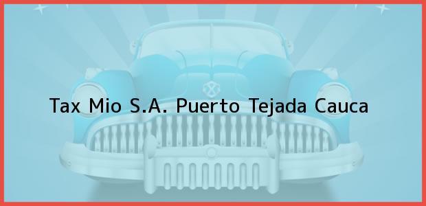 Teléfono, Dirección y otros datos de contacto para Tax Mio S.A., Puerto Tejada, Cauca, Colombia
