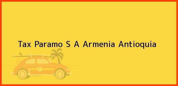 Teléfono, Dirección y otros datos de contacto para Tax Paramo S A, Armenia, Antioquia, Colombia