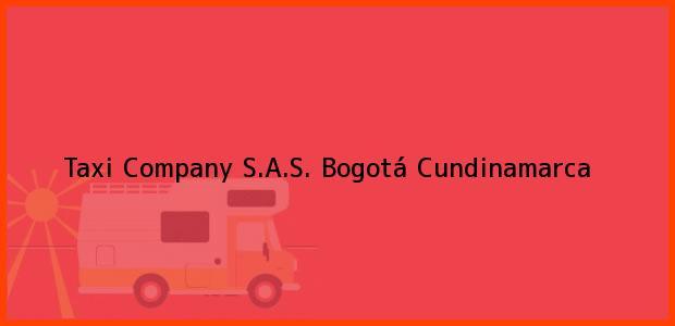 Teléfono, Dirección y otros datos de contacto para Taxi Company S.A.S., Bogotá, Cundinamarca, Colombia