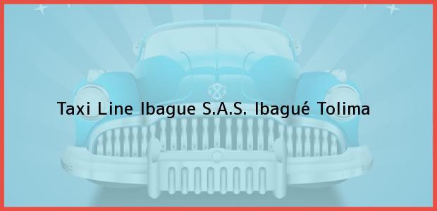 Teléfono, Dirección y otros datos de contacto para Taxi Line Ibague S.A.S., Ibagué, Tolima, Colombia