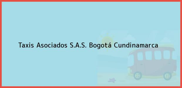 Teléfono, Dirección y otros datos de contacto para Taxis Asociados S.A.S., Bogotá, Cundinamarca, Colombia