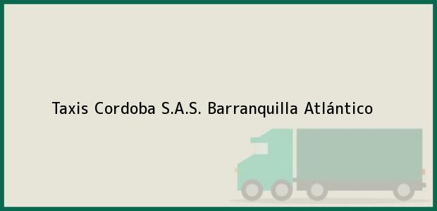 Teléfono, Dirección y otros datos de contacto para Taxis Cordoba S.A.S., Barranquilla, Atlántico, Colombia