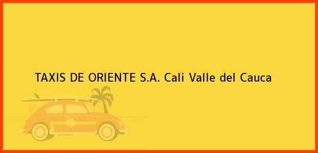 Teléfono, Dirección y otros datos de contacto para TAXIS DE ORIENTE S.A., Cali, Valle del Cauca, Colombia