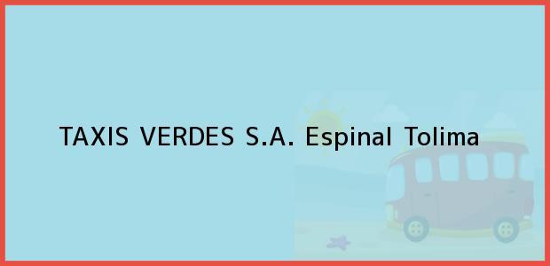 Teléfono, Dirección y otros datos de contacto para TAXIS VERDES S.A., Espinal, Tolima, Colombia