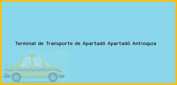 Teléfono, Dirección y otros datos de contacto para Terminal de Transporte de Apartadó, Apartadó, Antioquia, Colombia