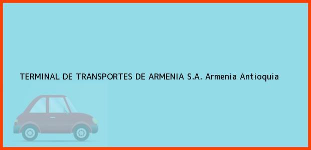 Teléfono, Dirección y otros datos de contacto para TERMINAL DE TRANSPORTES DE ARMENIA S.A., Armenia, Antioquia, Colombia