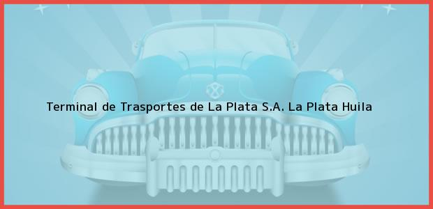 Teléfono, Dirección y otros datos de contacto para Terminal de Trasportes de La Plata S.A., La Plata, Huila, Colombia