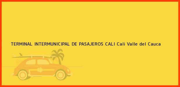 Teléfono, Dirección y otros datos de contacto para TERMINAL INTERMUNICIPAL DE PASAJEROS CALI, Cali, Valle del Cauca, Colombia
