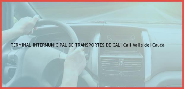 Teléfono, Dirección y otros datos de contacto para TERMINAL INTERMUNICIPAL DE TRANSPORTES DE CALI, Cali, Valle del Cauca, Colombia