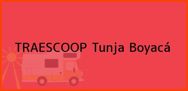 Teléfono, Dirección y otros datos de contacto para TRAESCOOP, Tunja, Boyacá, Colombia