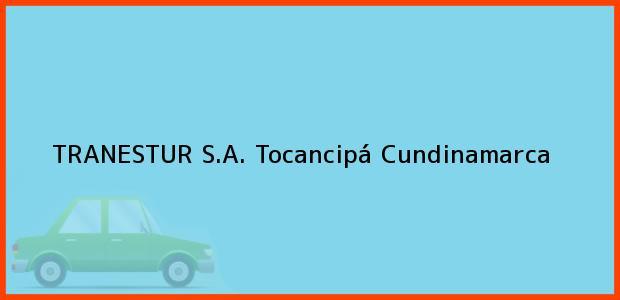 Teléfono, Dirección y otros datos de contacto para TRANESTUR S.A., Tocancipá, Cundinamarca, Colombia