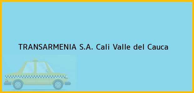 Teléfono, Dirección y otros datos de contacto para TRANSARMENIA S.A., Cali, Valle del Cauca, Colombia