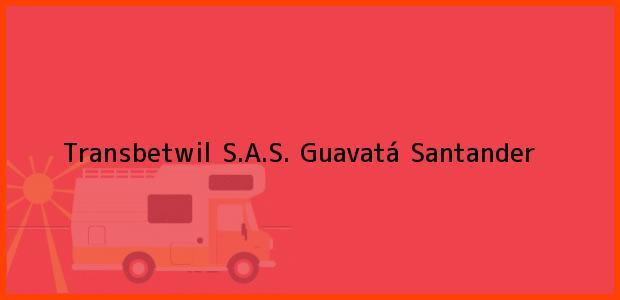 Teléfono, Dirección y otros datos de contacto para Transbetwil S.A.S., Guavatá, Santander, Colombia