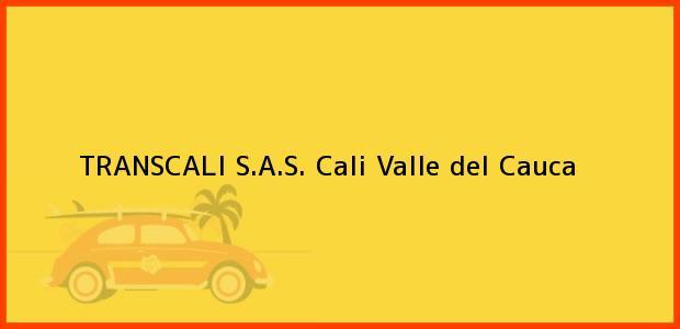 Teléfono, Dirección y otros datos de contacto para TRANSCALI S.A.S., Cali, Valle del Cauca, Colombia