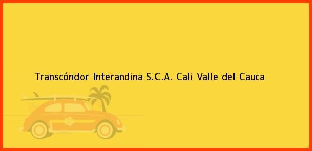 Teléfono, Dirección y otros datos de contacto para Transcóndor Interandina S.C.A., Cali, Valle del Cauca, Colombia