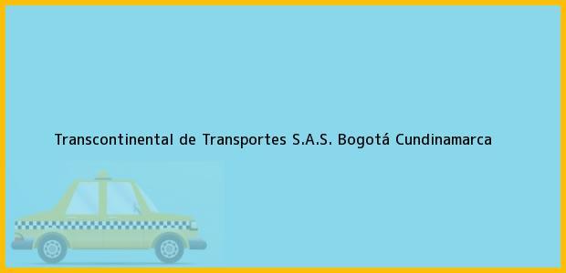 Teléfono, Dirección y otros datos de contacto para Transcontinental de Transportes S.A.S., Bogotá, Cundinamarca, Colombia