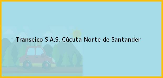 Teléfono, Dirección y otros datos de contacto para Transeico S.A.S., Cúcuta, Norte de Santander, Colombia