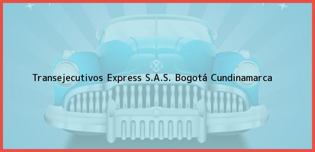 Teléfono, Dirección y otros datos de contacto para Transejecutivos Express S.A.S., Bogotá, Cundinamarca, Colombia