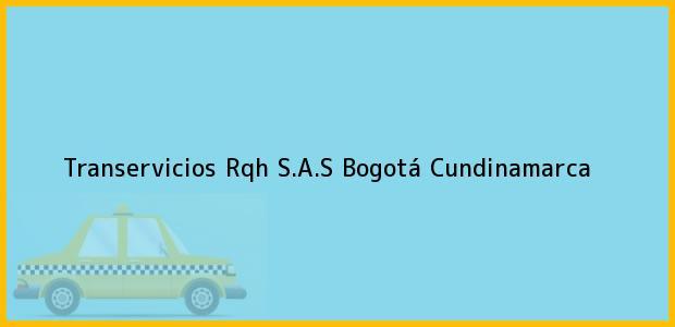 Teléfono, Dirección y otros datos de contacto para Transervicios Rqh S.A.S, Bogotá, Cundinamarca, Colombia