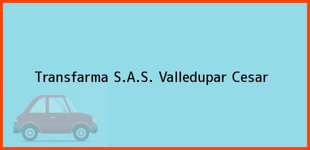 Teléfono, Dirección y otros datos de contacto para Transfarma S.A.S., Valledupar, Cesar, Colombia