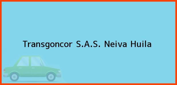 Teléfono, Dirección y otros datos de contacto para Transgoncor S.A.S., Neiva, Huila, Colombia