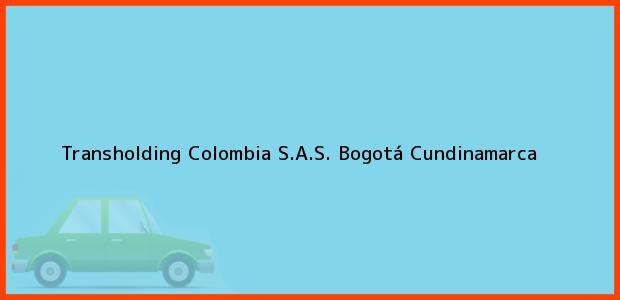 Teléfono, Dirección y otros datos de contacto para Transholding Colombia S.A.S., Bogotá, Cundinamarca, Colombia