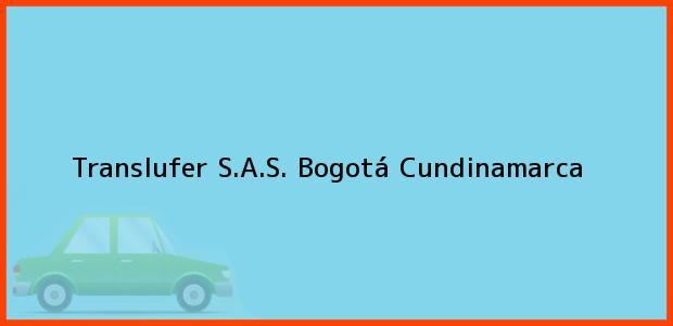 Teléfono, Dirección y otros datos de contacto para Translufer S.A.S., Bogotá, Cundinamarca, Colombia