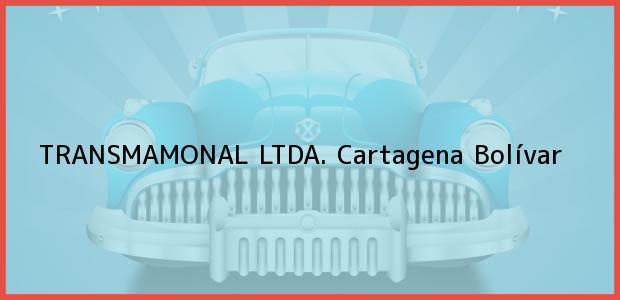 Teléfono, Dirección y otros datos de contacto para TRANSMAMONAL LTDA., Cartagena, Bolívar, Colombia