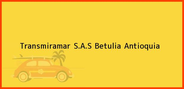 Teléfono, Dirección y otros datos de contacto para Transmiramar S.A.S, Betulia, Antioquia, Colombia
