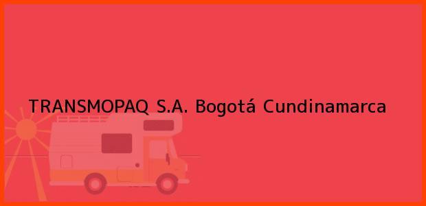 Teléfono, Dirección y otros datos de contacto para TRANSMOPAQ S.A., Bogotá, Cundinamarca, Colombia