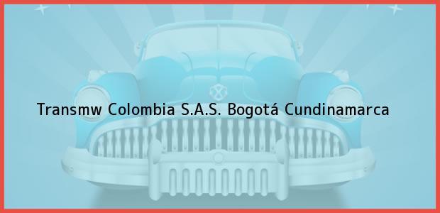 Teléfono, Dirección y otros datos de contacto para Transmw Colombia S.A.S., Bogotá, Cundinamarca, Colombia