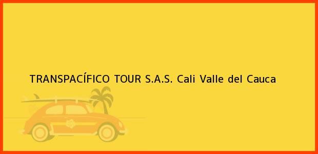 Teléfono, Dirección y otros datos de contacto para TRANSPACÍFICO TOUR S.A.S., Cali, Valle del Cauca, Colombia