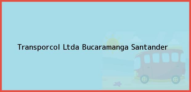 Teléfono, Dirección y otros datos de contacto para Transporcol Ltda, Bucaramanga, Santander, Colombia