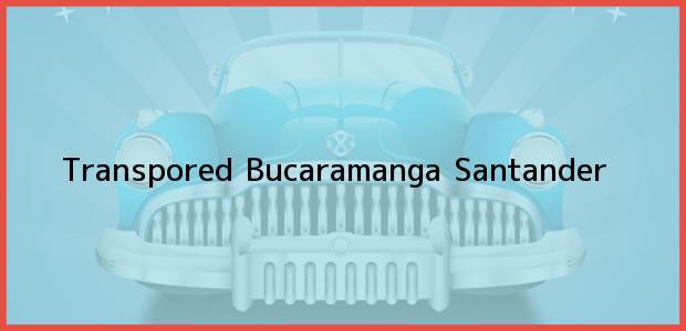 Teléfono, Dirección y otros datos de contacto para Transpored, Bucaramanga, Santander, Colombia