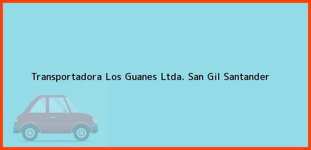 Teléfono, Dirección y otros datos de contacto para Transportadora Los Guanes Ltda., San Gil, Santander, Colombia