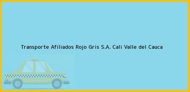 Teléfono, Dirección y otros datos de contacto para Transporte Afiliados Rojo Gris S.A., Cali, Valle del Cauca, Colombia