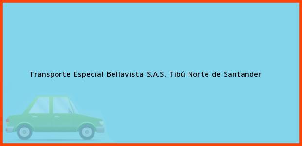 Teléfono, Dirección y otros datos de contacto para Transporte Especial Bellavista S.A.S., Tibú, Norte de Santander, Colombia