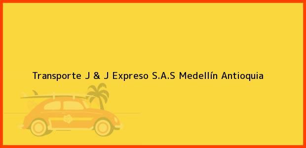 Teléfono, Dirección y otros datos de contacto para Transporte J & J Expreso S.A.S, Medellín, Antioquia, Colombia