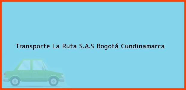 Teléfono, Dirección y otros datos de contacto para Transporte La Ruta S.A.S, Bogotá, Cundinamarca, Colombia